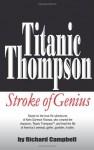 Titanic Thompson:Stroke of Genius - Richard Campbell