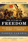The Future of Freedom: Illiberal Democracy at Home and Abroad [Revised Edition] - Fareed Zakaria