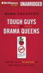 Tough Guys and Drama Queens: How Not to Get Blindsided by Your Child's Teen Years - Mark L Gregston, Tom Parks