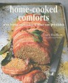 Home Cooked Comforts: Oven Bakes, Casseroles, & Other One Pot Dishes - Laura Washburn, Martin Brigdale