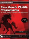 Easy Oracle PL/SQL Programming: Get Started Fast with Working PL/SQL Code Examples - John Garmany, Teri Wade