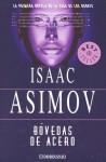 Bóvedas de acero (Robot, #2) - Isaac Asimov
