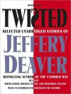 Twisted: Selected Unabridged Stories of Jeffery Deaver (Audio) - Boyd Gaines, Jeffery Deaver, Frederick Weller, Michele Pawk