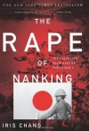 The Rape of Nanking: The Forgotten Holocaust of World War II - Iris Chang