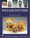 Weller Pottery (Schiffer Book for Collectors) - Jeffrey B. Snyder
