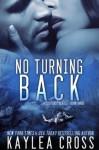 No Turning Back (Suspense Series) - Kaylea Cross