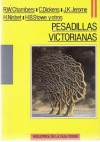 Pesadillas victorianas - Charles Dickens, Robert W. Chambers, Harriet Beecher Stowe, Charlotte Riddell, Barry Pain, Hume Nisbet, Bernard Capes, J.H. Riddell, Jerome K. Jerome