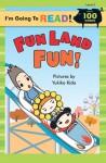 I'm Going to Read: Fun Land Fun (Level 2) - Yukiko Kido, Yukiko Kido