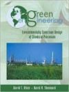 Green Engineering: Environmentally Conscious Design of Chemical Processes - David T. Allen, David R. Shonnard
