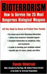 Bio-terrorism: How to Survive the 25 Most Dangerous Biological Weapons - Pamela Weintraub
