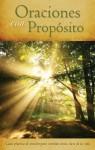 Oraciones con Proposito: Guia practica de oracion para 21areas clave de la vida - Various