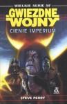 Cienie Imperium - Steve Perry, Jarosław Kotarski