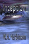 Inception: Projekt Saucer, Book 1 - W.A. Harbinson, Adam Webb