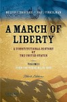 A March of Liberty: A Constitutional History of the United States, Volume 1: From the Founding to 1900 - Melvin I. Urofsky, Paul Finkelman