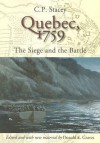 Quebec, 1759: The Siege And The Battle - Donald H. Graves