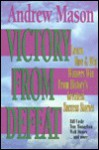 Victory from Defeat - Andrew Mason