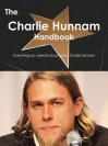 The Charlie Hunnam Handbook - Everything You Need to Know about Charlie Hunnam - Emily Smith