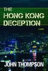 The Hong Kong Deception - John Thompson