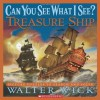 Can You See What I See?: Treasure Ship: Picture Puzzles to Search and Solve - Walter Wick