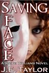 Saving Face - J.E. Taylor
