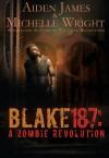 Blake 187: A Zombie Revolution - Aiden James, Michelle Wright