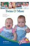 Twins & More : How Parents Manage & Survive The First Years - Jan Murray