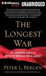 The Longest War: The Enduring Conflict Between America and Al-Qaeda - Peter L. Bergen, Peter Ganim