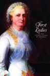 The First Ladies of the United States of America - Allida Black