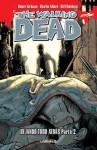 The Walking Dead, Dejando todo atras, Parte 2 - Robert Kirkman, Charlie Adlard, Cliff Rathburn