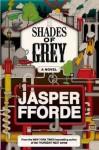 Shades of Grey: The Road to High Saffron - Jasper Fforde
