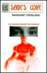 Sade's Wife: The Woman Behind the Marquis - Margaret Crosland