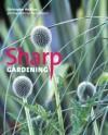 Sharp Gardening - Christopher Holliday, Jerry Harpur