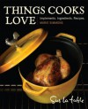 Things Cooks Love: Implements, Ingredients, Recipes - Sur La Table, Marie Simmons