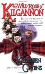 The Wild Rose of Kilgannon - Kathleen Givens