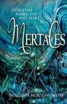Mertales: Short Stories of Water, Fin and Pearl - Dulcinea Norton-Smith, Linda Gunn