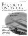 For Such a One as This - Production Guide (Reproducible): A Dramatic Musical Presentation for Holy Week - Jim Custer, Bob Hoose, Mark Hayes