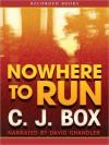 Nowhere To Run (Joe Pickett, #10) - C.J. Box, David Chandler