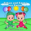 Toddler books: Ethan and Emma are Twins (Twins Stories Books) - Yael Manor