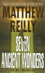 Seven Ancient Wonders - Matthew Reilly