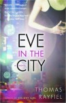 Eve in the City: A Novel - Thomas Rayfiel