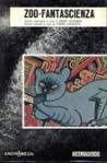 Zoo-Fantascienza: Andromeda 9 - Sandro Sandrelli, L. Sprague de Camp, Robert Silverberg, Philip K. Dick, Gabriele Tamburini, James H. Schmitz, Poul Anderson, Theodore Sturgeon, Clifford D. Simak, Gordon R. Dickson, Reginald Bretnor, Stanley G. Weinbaum, Giuseppe Pederiali, Sergio Turone, Anna Rinonap