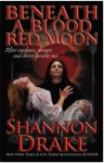 Beneath A Blood Red Moon - Shannon Drake
