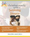 Christian Family Guide to Surviving Divorce - Pamela Weintraub, Stephen R.R. Clark, Stephen R. Clark