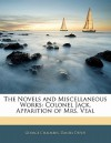 The Novels and Miscellaneous Works: Colonel Jack. Apparition of Mrs. Veal - Daniel Defoe, George Chalmers