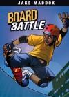 Board Battle (Jake Maddox) - Jake Maddox, Aburtov