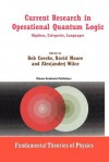 Current Research in Operational Quantum Logic: Algebras, Categories, Languages (Fundamental Theories of Physics) - Bob Coecke, David Moore, Alexander Wilce