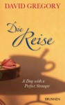 Die Reise: A Day with a Perfect Stranger (German Edition) - David Gregory