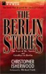 The Berlin Stories: The Last of Mr. Norris and Goodbye to Berlin (Audio) - Christopher Isherwood