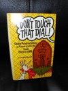 Don't Touch That Dial!: Radio Programming in American Life from 1920 to 1960 - J. Fred MacDonald