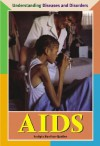 AIDS (Understanding Diseases and Disorders) - Sudipta Bardhan-Quallen